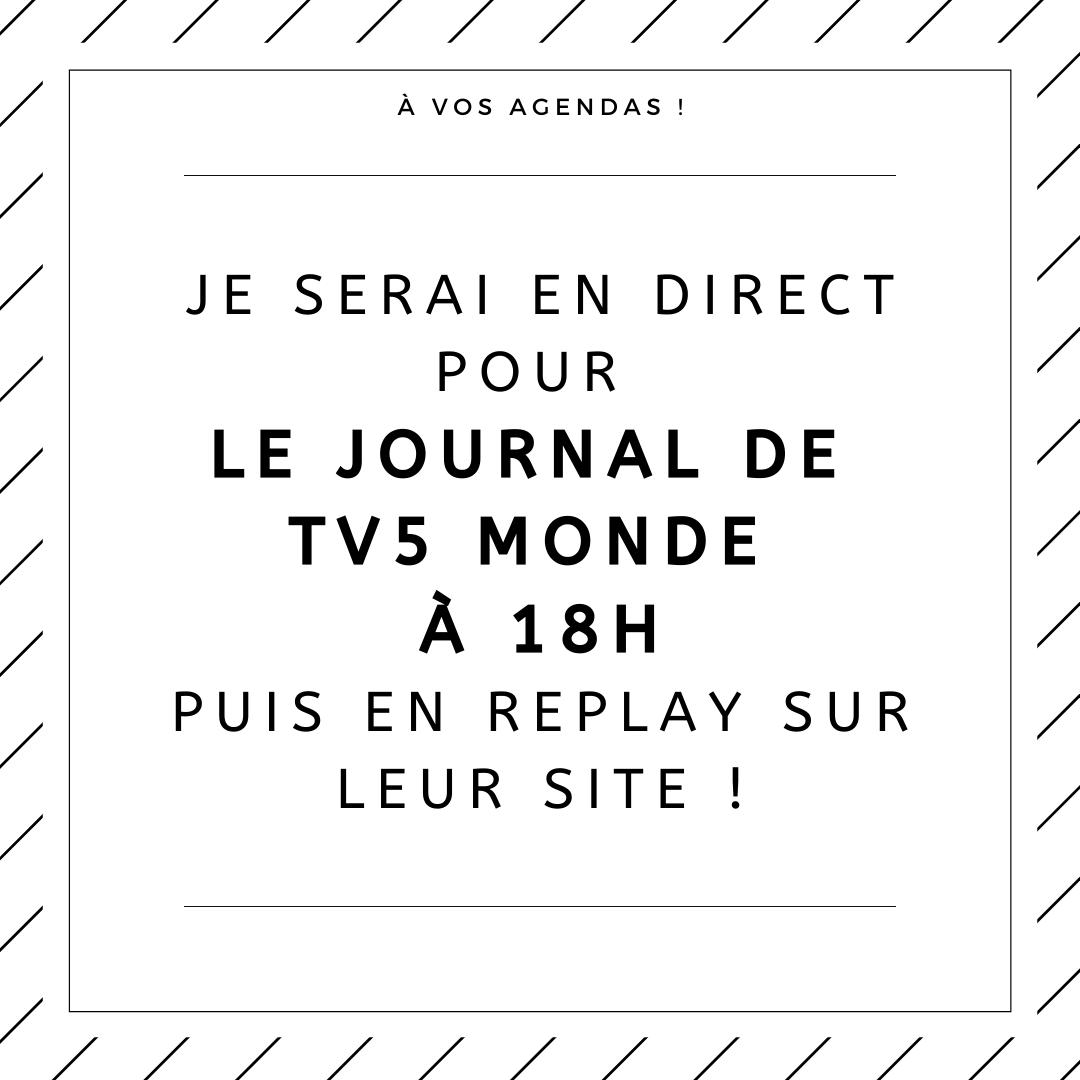 Je serai en direct pour le journal de TV5 Monde à 18h, puis en replay sur leur site !
